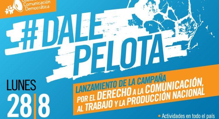 DalePelota: Compromiso por el derecho a la comunicación, al trabajo y la producción nacional
