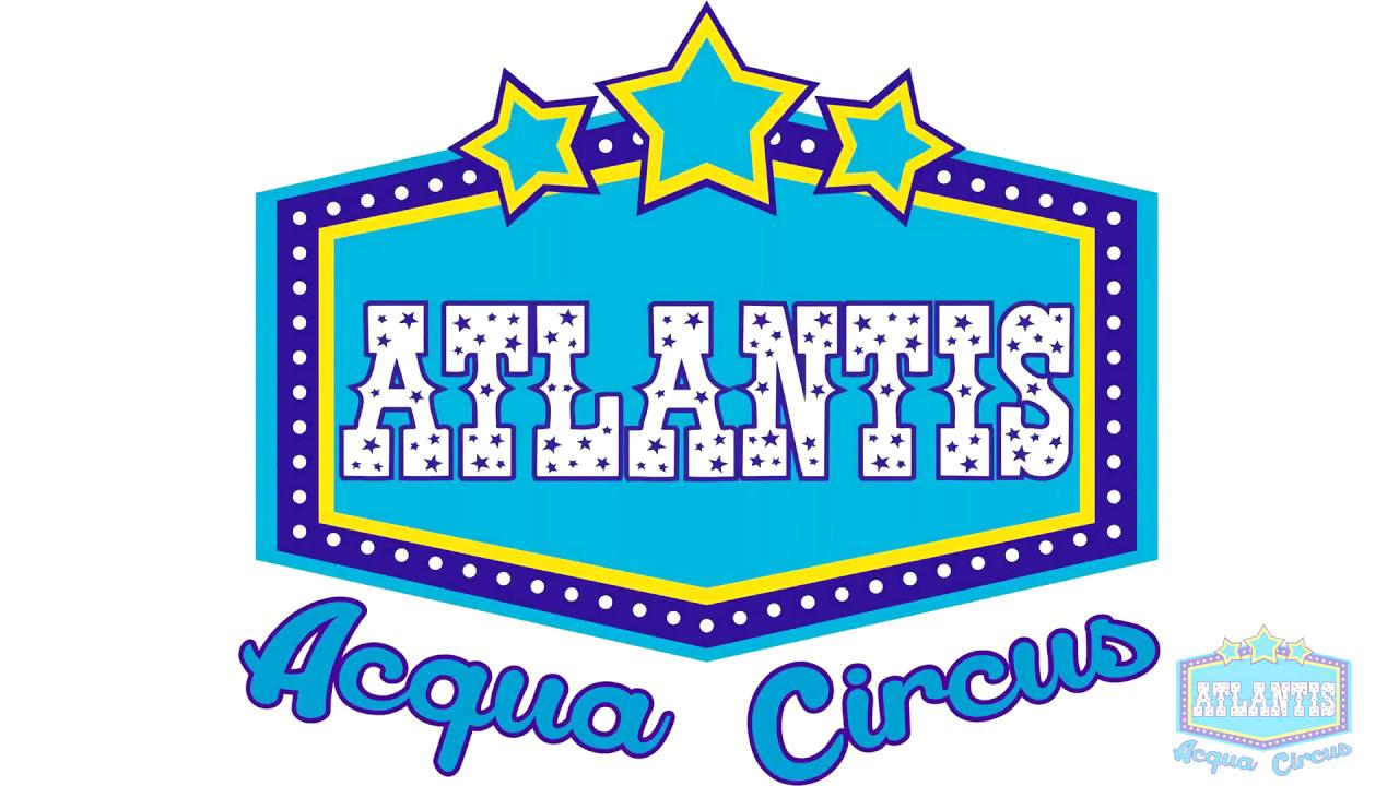 Atlantis Acqua Circus