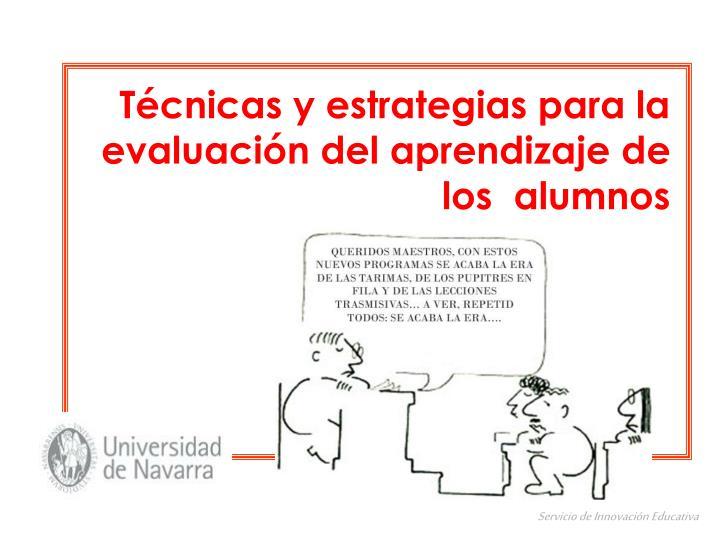 Evaluación del aprendizaje y para el aprendizaje.
