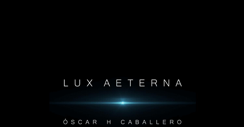 """""""Lux Aeterna"""", la nouvelle œuvre d'Oscar H. Caballero qui vous transportera dans une autre dimension"""