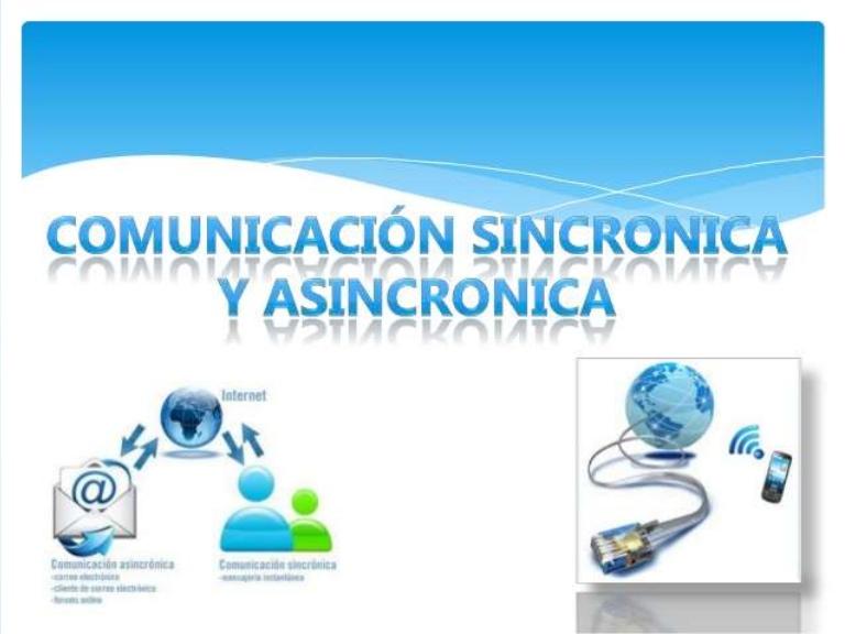 COMUNICACIÓN SINCRÓNICA Y ASINCRÓNICA: CONCEPTO