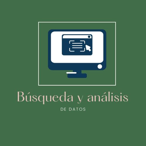 BUSQUEDA Y ANALISIS DE DATOS: Aprende sobre la información relevante y cierta