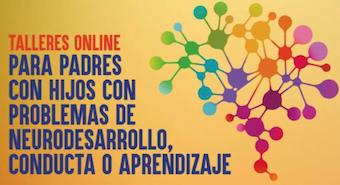 Nuevos talleres online para padres con hijos con problemas de desarrollo o conducta